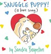 Snuggle Puppy! (Boynton on Board) - Sandra Boynton