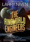 The Ringworld Engineers (Ringworld #2) - Larry Niven, Paul Michael Garcia