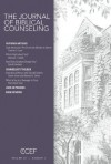 Journal of Biblical Counseling, Volume 26 #2 - Tim Lane, Winston Smith, Michael Emlet, Aaron Sironi, Ed Welch, Cecelia Bernhardt, David A. Powlison