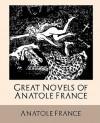 Great Novels of Anatole France - Anatole France