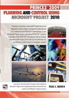 Prince2tm 2009 Planning and Control Using Microsoft (R) Project 2010 - Paul E. Harris