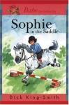 Sophie in the Saddle (Sophie Books) - Dick King-Smith, David Parkins