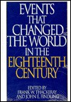"Events That Changed the World in the Eighteenth Century (The Greenwood Press ""Events That Changed the World"" Series) - John E. Findling"