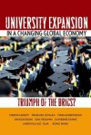 University Expansion in a Changing Global Economy: Triumph of the BRICs? - Martin Carnoy, Prashant Loyalka, Maria Dobryakova, Rafiq Dossani, Isak Froumin, Katherine Kuhns, Jandhyala Tilak, Rong Wang