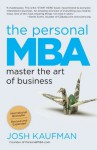 The Personal MBA: Master the Art of Business - Josh Kaufman