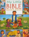 My Little Bible Board Book - Christina Goodings, Melanie Mitchell