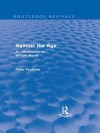 Against the Age (Routledge Revivals): An Introduction to William Morris - Peter Faulkner