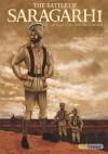 The Battle of Saragarhi - The Last Stand of the 36th Sikh Regiment (Sikh Comics) - Daljeet Singh Sidhu, Debbie Holland, Amarjit Virdi