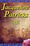 His Last Gift (Forbidden Love Series #1) - Jacqueline Patricks, H.G. Mewis