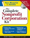 The Complete Nonprofit Corporation Kit [With CDROM] - Mark Warda