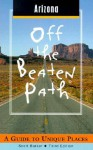 Arizona Off the Beaten Path: A Guide to Unique Places - Scott Barker, Linda Burnham