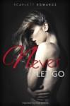 Never Let Go - Scarlett Edwards