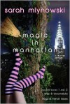 Magic in Manhattan: Bras & Broomsticks and Frogs & French Kisses: Bras & Broomsticks/Frogs & French Kisses - Sarah Mlynowski