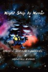 Night Ship to Never - David C. Kopaska-Merkel, Kendall Evans
