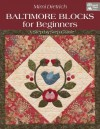 Baltimore Blocks for Beginners: A Step-By-Step Guide - Mimi Dietrich