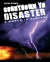Countdown to Disaster: The World in Danger!. David Burnie - Burnie, David Burnie