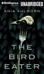 The Bird Eater - Ania Ahlborn, Peter Berkrot