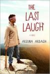 The Last Laugh - Arjuana Adragh