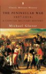 The Peninsular War, 1807-1814: A Concise Military History - Michael Glover