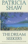The Dream Seekers - Patricia Shaw