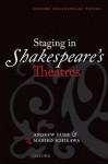 Staging in Shakespeare's Theatres - Andrew Gurr, Mariko Ichikawa