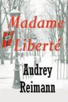 Madame Liberte - Audrey Reimann