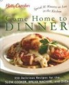 Betty Crocker Come Home To Dinner: 350 Delicious Recipes For The Slow Cooker, Bread Machine, And Oven - Betty Crocker