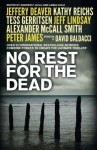 No Rest for the Dead - Alexander McCall Smith, David Baldacci, Kathy Reichs, Andrew Gulli