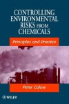 Controlling Environmental Risks from Chemicals: Principles and Practice - Peter P. Calow