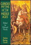 Curious Myths of the Middle Ages - Sabine Baring-Gould