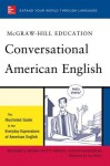 McGraw-Hill's Conversational American English - Richard A. Spears, Betty J. Birner, Steven Racek Kleinedler, Luc Nisset