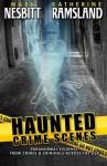 Haunted Crime Scenes: Paranormal Evidence From Crimes & Criminals Across The USA (Volume 2) - Katherine Ramsland, Mark Nesbitt, Jeff Ritzmann