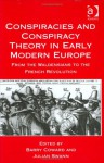 Conspiracies and Conspiracy Theory in Early Modern Europe: From the Waldensians to the French Revolution - Barry Coward