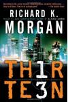 Thirteen - Richard K. Morgan