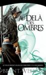 Au-delà des ombres: L'Ange de la Nuit, T3 (FANTASY) (French Edition) - Brent Weeks, Olivier Debernard