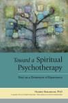 Toward a Spiritual Psychotherapy: Soul as a Dimension of Experience - Hunter Beaumont, John B. Cobb Jr.