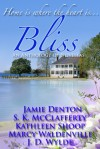 Bliss: An Anthology of Novellas (Bliss, #1) - Jamie Denton, Kathleen Shoop, S.K. McClafferty, Marcy Waldenville, J.D. Wylde