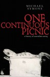 One Continuous Picnic: A History of Australian Eating - Michael Symons