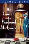 The Case Of The Murdered Muckraker (Daisy Dalrymple, #10) - Carola Dunn