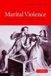 Marital Violence: An English Family History, 1660 1857 - Elizabeth Foyster