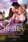Mein teuflischer Verführer: Roman (German Edition) - Celeste Bradley, Cora Munroe