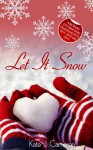 Let it Snow - A Christmas Erotic Romance from Xcite Books - Kate J. Cameron
