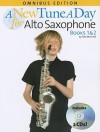 A New Tune a Day Alto Saxophone: Books 1 & 2 [With 2 CDs and Pull-Out Fingering Chart for Alto Saxophone] - Ned Bennett