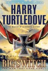 The Big Switch (The War That Came Early, Book Three) - Harry Turtledove