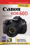 Magic Lantern Guides®: Canon EOS 60D - Michael Guncheon