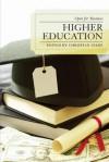 Higher Education: Open for Business - Christian Gilde, Elizabeth G. Miller, Catherine O'Neill, Fredrick Chilson, David Rutledge, Michael Malec, Juliet B. Schor, Eve Spangler