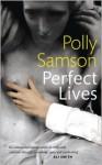 Perfect Lives - Polly Samson