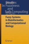 Fuzzy Systems in Bioinformatics and Computational Biology - Yaochu Jin, Lipo Wang