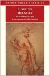 Heracles and Other Plays (Oxford World's Classics) - Euripides, Robin A.H. Waterfield, James Morwood, Edith Hall