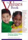 The Values Book: Teaching 16 Basic Values to Young Children - Pam Schiller, Tamera Bryant
